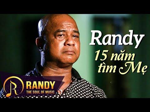 """Randy Rơi Nước Mắt Trải Lòng Về Hành Trình 15 Năm Tìm Mẹ - """"Mẹ Ở Nơi Đâu ?"""""""