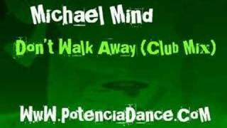 Michael Mind - Don't Walk Away (Club Mix)