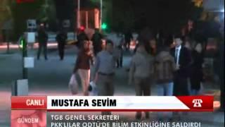 Adnan Türkkan PKK'nın ODTÜ'deki saldırısını değerlendirdi!