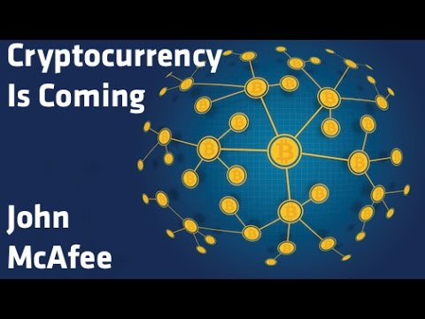 """""""Cryptocurrency Is Coming"""" - John McAfee"""