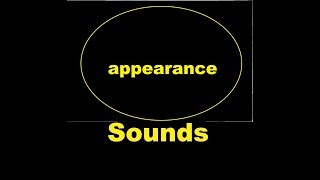 Appearance Sound Effects All Sounds