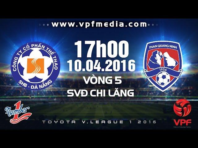 Xem lại: SHB Đà Nẵng vs Than Quảng Ninh