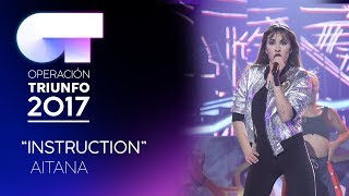INSTRUCTION - Aitana | OT 2017 | Gala 12