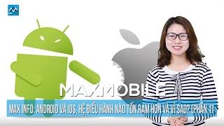 Max Info: Android và iOS, hệ điều hành nào tốn RAM hơn và vì sao? (Phần 1)