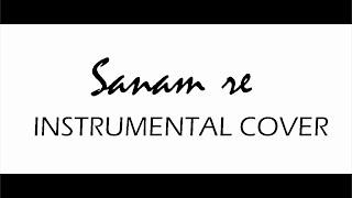 Sanam Re Instrumental Cover | Arijit Singh | BATS