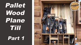 French Cleat Hand Plane Till From ONLY Pallet Wood, Part 1