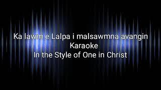 Ka Lawm e Lalpa i malsawmna avangin Karaoke-One In Christ Lyrics On Screen