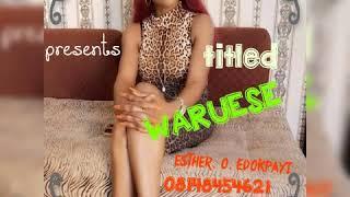 WARUESE BY ESTHER EDOKPAYI   (LATEST BENIN MUSIC  2020)