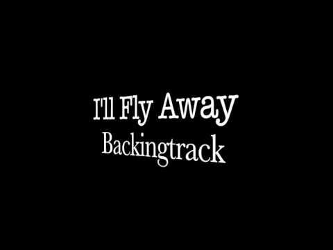 I'll Fly Away - Key of G - Backingtrack