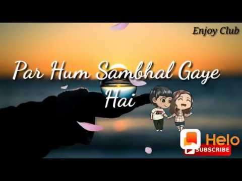 Har Baat Hai Wahin Par)( Matlab Badal Gaye Hai Dil Dagmaga Gaya Tha) Hindi Song Aisa Gana Aapne Nahi