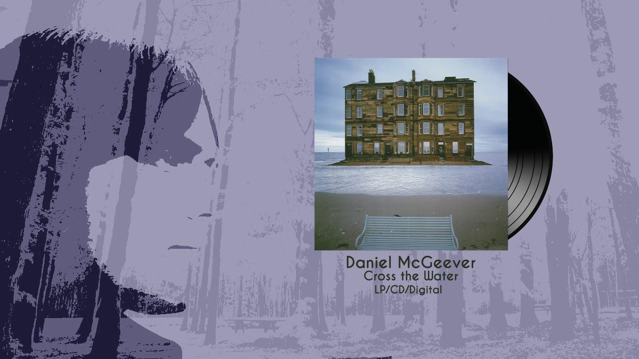 Resultado de imagen para DANIEL MCGEEVER CROSS THE WATER