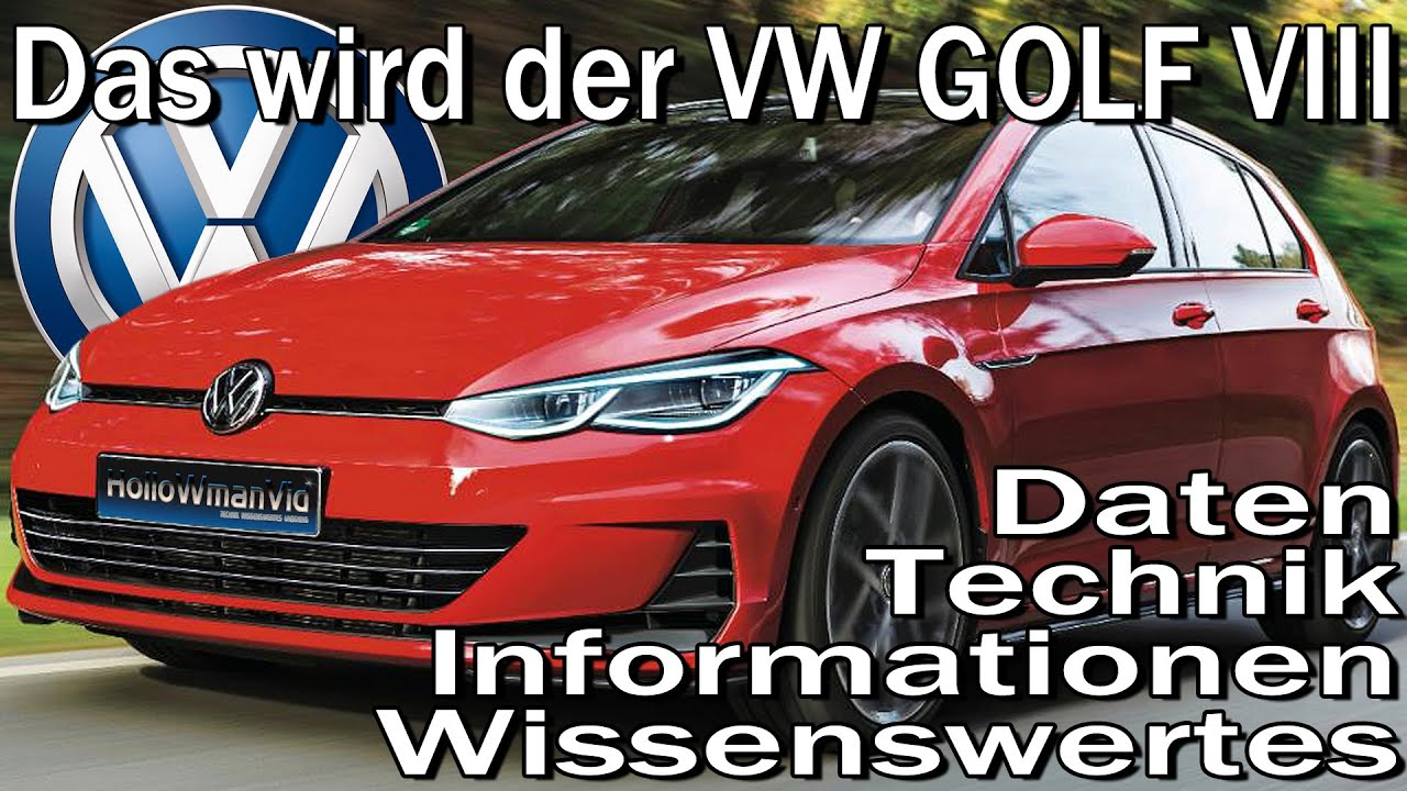 das wird der vw golf 8 2019 daten technik. Black Bedroom Furniture Sets. Home Design Ideas