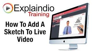 How To Sketch On Live Video With Explaindio - Explaindio Training