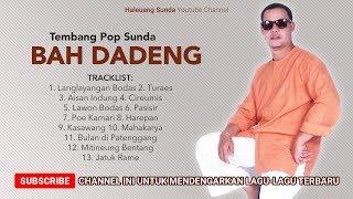 Kumpulan Lagu Sunda Bah Dadeng - Pop Sunda ti Bah Dadeng