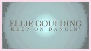 Ellie Goulding - Keep On Dancin