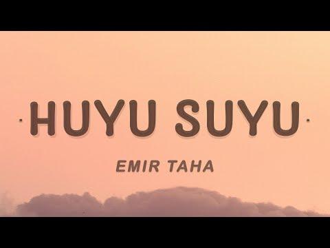 Huyu Suyu - emir taha (Lyrics)