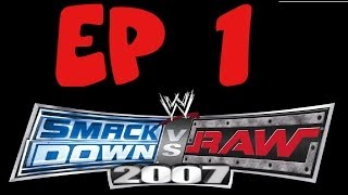 Let's Play Smackdown Vs Raw 2007: Part 1
