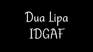Dua Lipa - IDGAF Lyrics