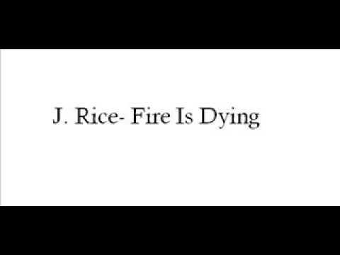 J Rice -Fire is Dying LYRICS