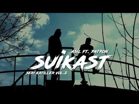 Asil Feat. Patron - Suikast (Seri Katiller Volume 2)