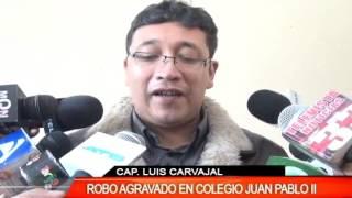 ROBO AGRAVADO EN EL COLEGIO JUAN PABLO II