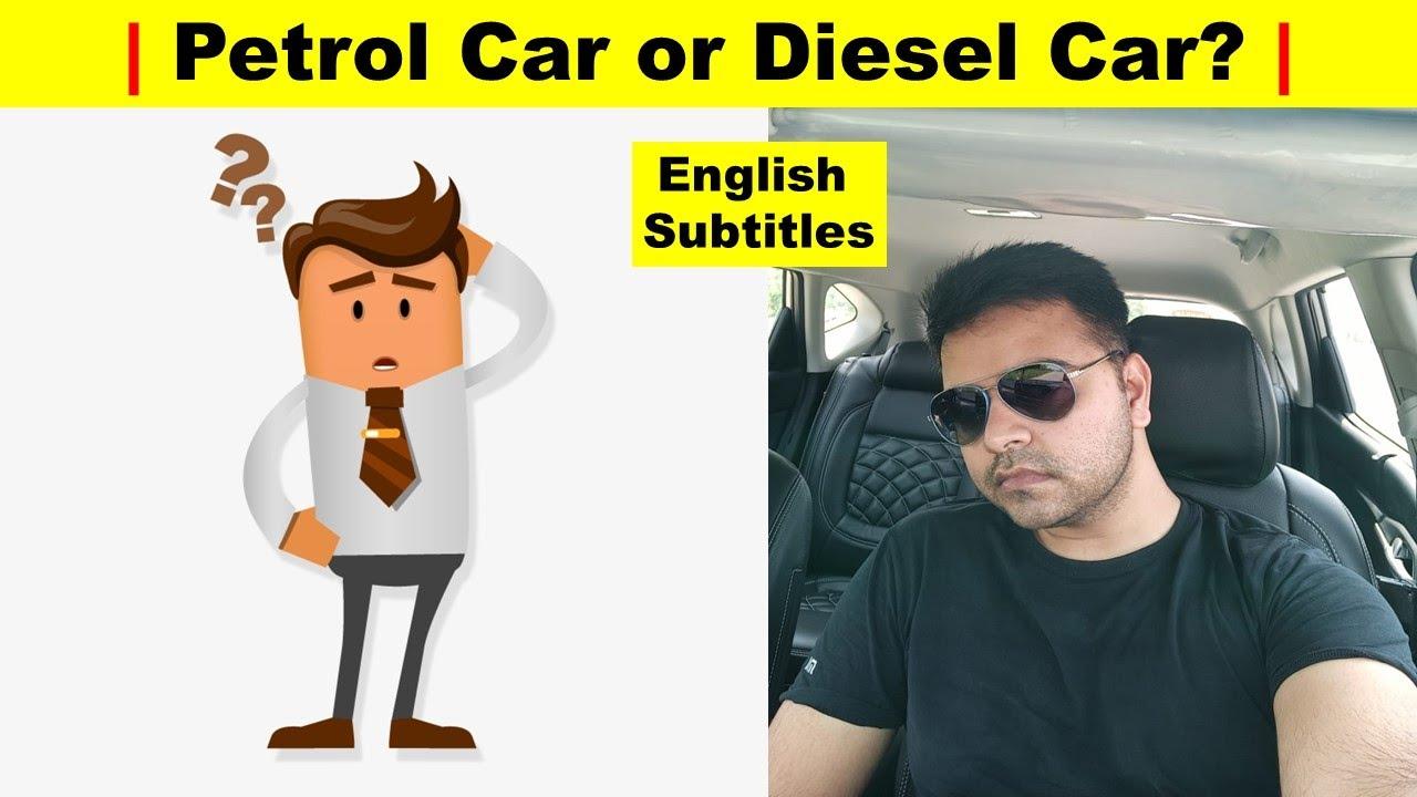 Petrol Car or Diesel Car? | Uandi Automobiles