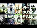 Top 5 Call of Duty Games of All Time! (Discussion)
