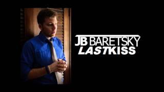 JB Baretsky - Last Kiss