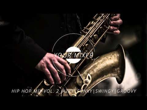 Hip Hop Mix Vol. 2 Jazzy | Funky | Swingy | Groovy
