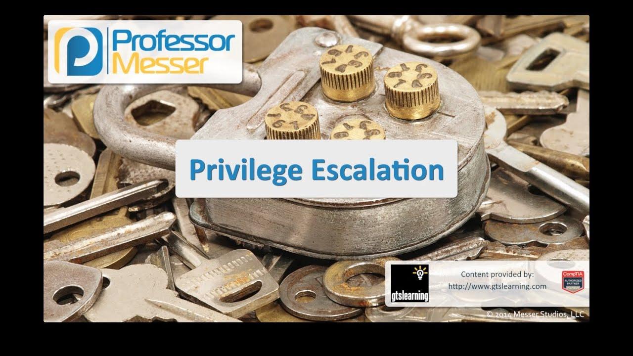 Privilege Escalation - CompTIA Security+ SY0-401: 3.2