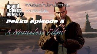 GTA IV  Movie - Pekka Episode 5 A Nameless Film (Liberty City Hospital Massacre 2)
