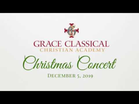 Grace Classical Christian Academy Christmas Concert 2019