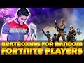 Fortnite Funny Moments (Beatboxing For Random Fortnite Players) - Fortnite Battle Royale