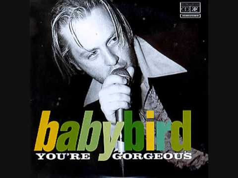Babybird - You're Gorgeous