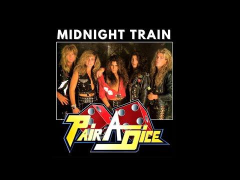 PAIR A DICE - Midnight Train- 80's Hairband Sunset Strip