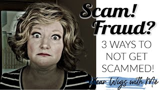 SCAM? FRAUD? 3 Ways to Not Get Scammed