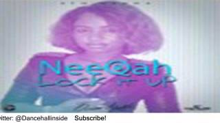 Neeqah - Lock It Up (Clean) [Ocean Nights Riddim] - October 2015