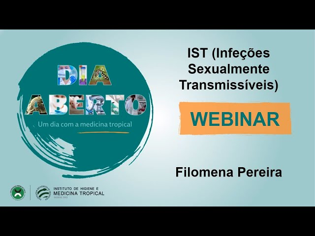 Webinar - Dia Aberto 2021 - IST (Infeções Sexualmente Transmissíveis)