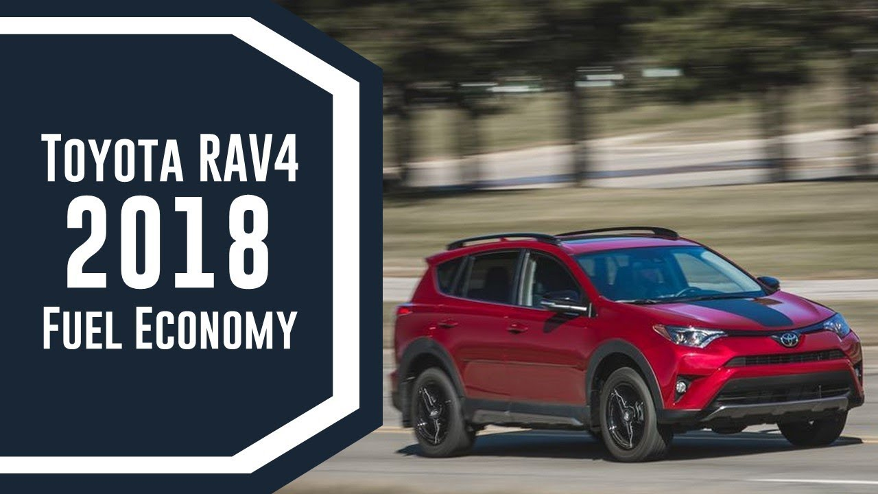 2018 Toyota Rav4 Fuel Economy Review