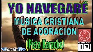YO NAVEGARÉ(Pista/Karaoke) Música Cristiana de Adoración Eu Navegarei