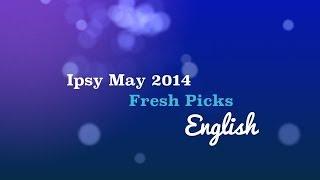 Ipsy May 2014 - Fresh Picks English Thumbnail
