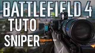Battlefield 4 - Tutoriel : Comment bien débuter au Sniper [FR]