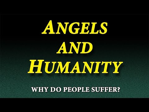 Part 1: Angels and Humanity - John S. Torell