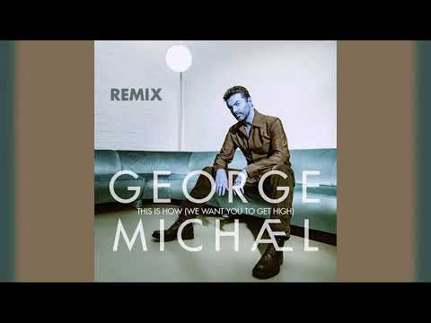 George Michael - This Is How (We Want You To Get High) [Extended + Beaten]