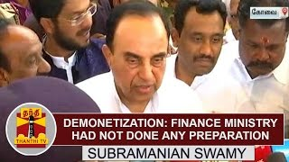 Demonetization : Finance Ministry had not done any preparation - Subramanian Swamy, BJP | Thanthi TV