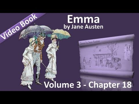 Vol 3 - Chapter 18 - Emma by Jane Austen