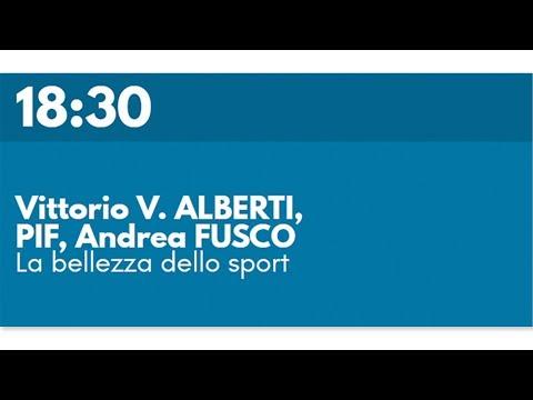 Vittorio V. ALBERTI, PIF, Andrea FUSCO - La bellezza dello sport