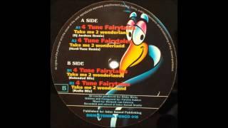 4 Tune Fairytales - Take me 2 wonderland (extended mix)