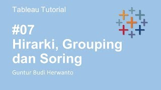 Hirarki, Grouping dan Soring #7 | Tableau Bahasa Indonesia
