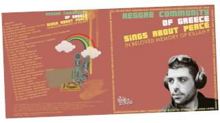 Reggae Community of Greece in Memory of KILLAH P Mixtape / 90mins